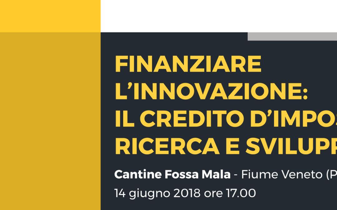 Finanziare l'innovazione : il credito imposta ricerca e sviluppo incontro con il Ministero Sviluppo Economico.